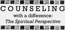 Counseling with a difference: The Spiritual Perspective